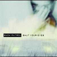 Snow Patrol - Shut Your Eyes