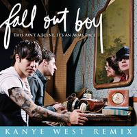 Fall Out Boy - This Ain't A Scene, It's An Arms Race (Kanye West Remix (Clean Main Version))