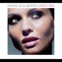 Sophie Ellis-Bextor - Catch You (International Version)