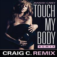 Mariah Carey - Touch My Body (Craig C. Remix)