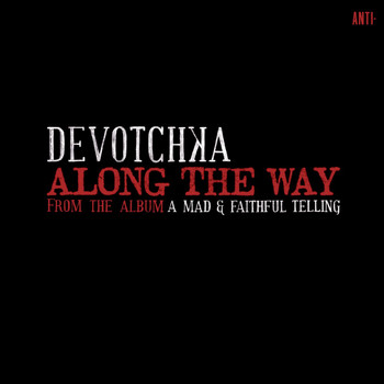 Devotchka - Along The Way