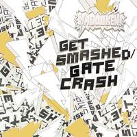 Hadouken! - Get Smashed Gate Crash (Explicit)