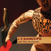 Gyroscope - Are You Involved?