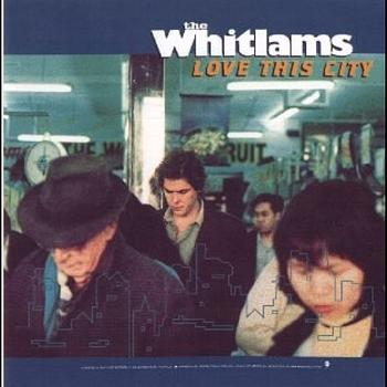 Whitlams, The - Love This City