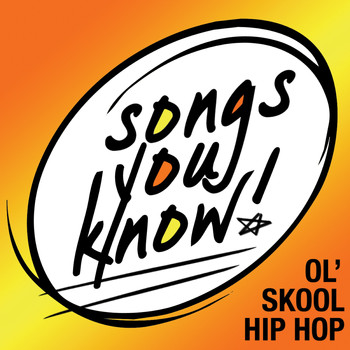 Various Artists - Songs You Know:  Ol' Skool Hip Hop