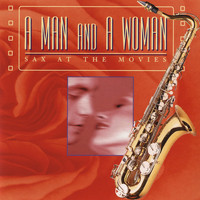Jazz At The Movies Band - A Man And A Woman: Sax At The Movies