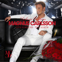 Magnus Carlsson - Live Forever - The Album (Deluxe Edition)