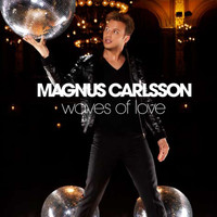 Magnus Carlsson - Waves Of Love