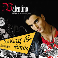 Valentino - Hayati [You're The One I Want] [feat Don King & Alphaman Remix]