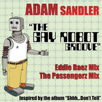 Adam Sandler - The Gay Robot Groove (DMD 2-Track Single [Explicit])