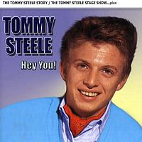 Tommy Steele - Hey You! - The Tommy Steele Story / Tommy Steele Stage Show…plus