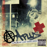 A Plus - My Last Good Deed (Explicit)
