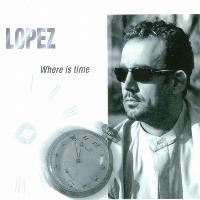 Lopez - Where Is Time