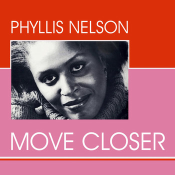 Phyllis Nelson - Phyllis Nelson - Move Closer
