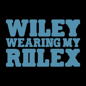 Wiley - Wearing My Rolex