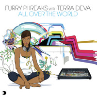 Furry Phreaks & Terra Deva - All Over The World
