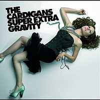 The Cardigans - Super Extra Gravity (International standard)
