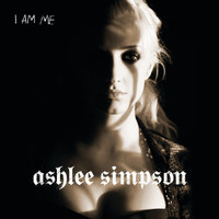 Ashlee Simpson - I Am Me (International Version)