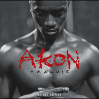 Akon - Trouble Deluxe Edition (International Version)