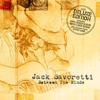 JACK SAVORETTI - Between The Minds - Deluxe Edition