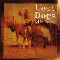 Lost Dogs - Gift Horse