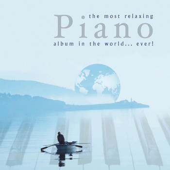 Various Artists - Most Relaxing Piano Album in the World....Ever!