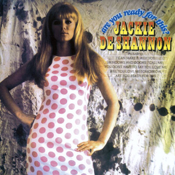 Jackie DeShannon - Are You Ready For This?