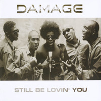 Damage - Still Be Lovin' You