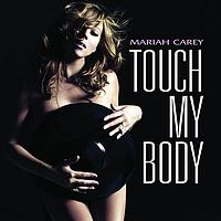 Mariah Carey - Touch My Body (Remix ft. The Dream)