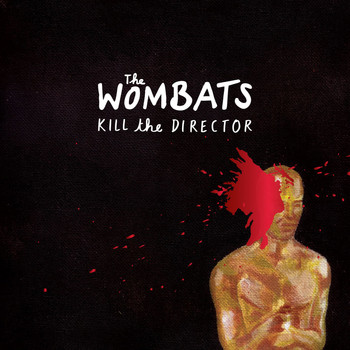 The Wombats - Kill The Director