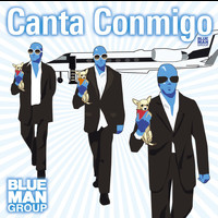Blue Man Group - Canta Conmigo