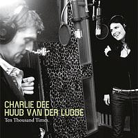 Charlie Dee - Ten Thousand Times