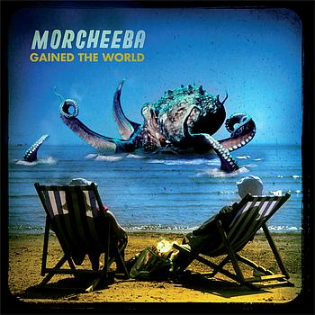 Morcheeba - Gained The World