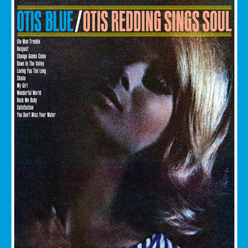Otis Redding - Otis Blue: Otis Redding Sings Soul (Collector's Edition)
