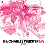 Charles Webster - Defected Presents The Charles Webster EPs Part 2