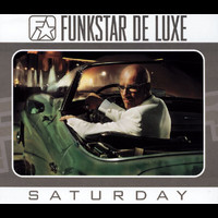 Funkstar De Luxe - Saturday