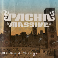 Pacha Massive - All Good Things
