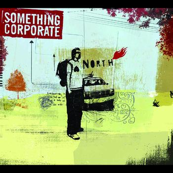 Something Corporate - North (International Version)