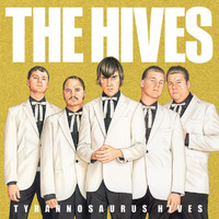 The Hives - Tyrannosaurus Hives (EU Version)