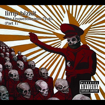 Limp Bizkit - The Unquestionable Truth (Part 1) (International Jewel Case Version w/o active weblink)