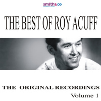 Roy Acuff - The Best Of Roy Acuff, Volume 1
