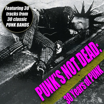 Various Artists - Punk's Not Dead - 30 Years Of Punk (Explicit)