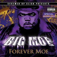 Big Moe - Forever Moe (Explicit)