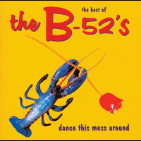 The B-52's - Dance The Mess Around - The Best Of The B-52's