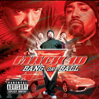 Mack 10 - Bang Or Ball (Explicit Version)
