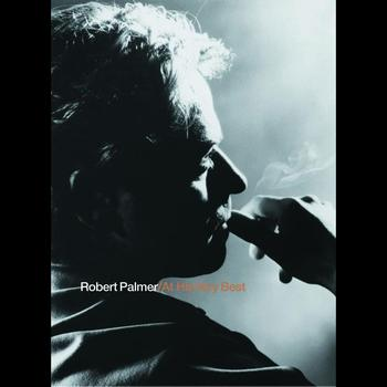 Robert Palmer - Robert Palmer At His Very Best (International Version)