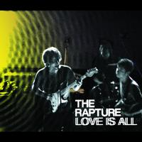 The Rapture - Love Is All (International maxi)