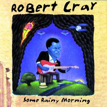 The Robert Cray Band - Some Rainy Morning
