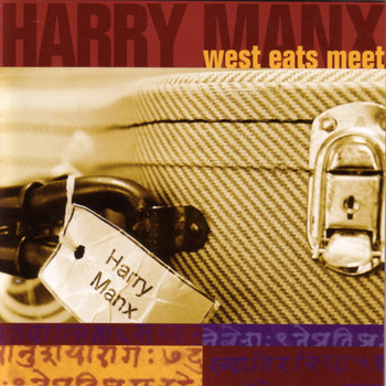 Harry Manx - West Eats Meet