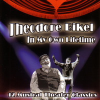 Theodore Bikel - In My Own Lifetime:  12 Musical Theater Classics